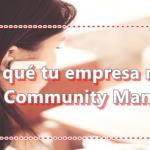 ¿Por qué tu empresa necesita un Community Manager?