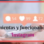 Herramientas y funcionalidades de Instagram
