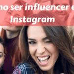 Cómo ser influencer en Instagram