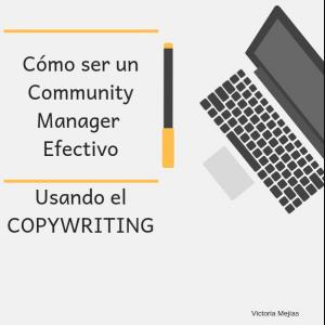 Cómo ser un Community Manager Junio efectivo usando el Copywriting