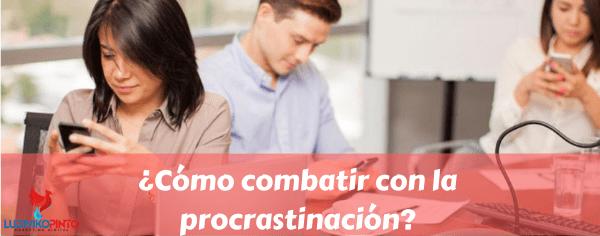 Cómo combatir con la procrastinación