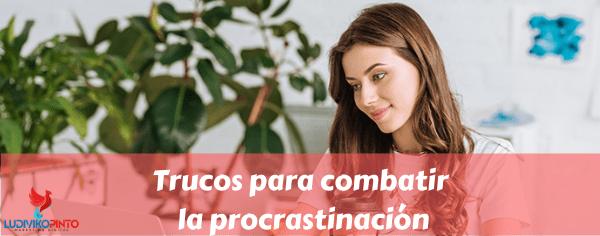 Trucos para combatir la procrastinación